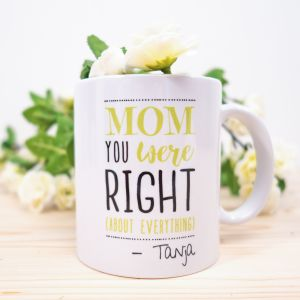 Mom You Were Right - Taza personalizable