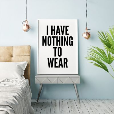 Pósteres exclusivos - Póster Nothing to wear de MottosPrint